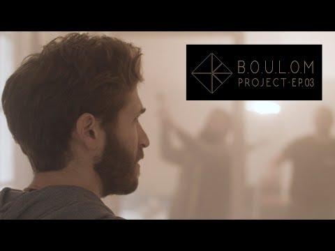 BOULOM Project - Julien Duboué (Episode 3)