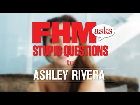 FHM Asks Stupid Questions To Ashley Rivera!