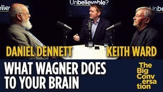 What Wagner does to your brain - Keith Ward vs Daniel Dennett