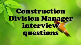 Construction Division Manager interview questions