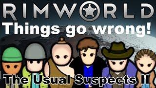 RimWorld - Alpha 16 - Everything Goes Wrong