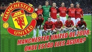 Manchester United de 2008: Onde estão eles agora?