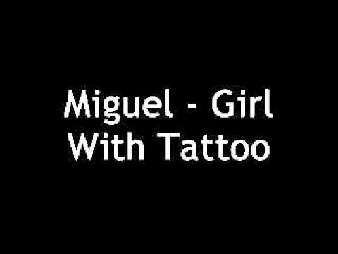 Miguel - Girl With Tattoo w/lyrics