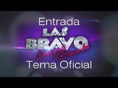 Las Bravo - Entrada Fan made con Tema Musical Oficial   Descarga la canción completa