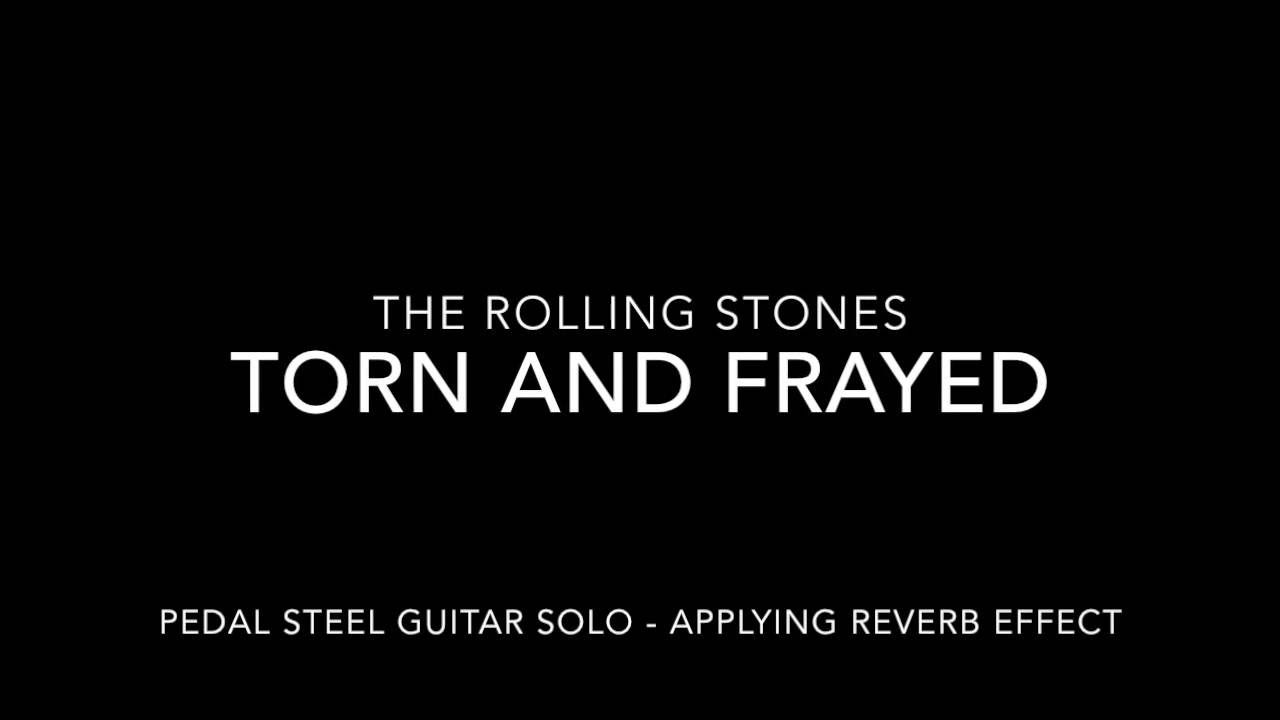 The Rolling Stones   Torn and Frayed   pedal steel solo   demonstration of  reverb effect