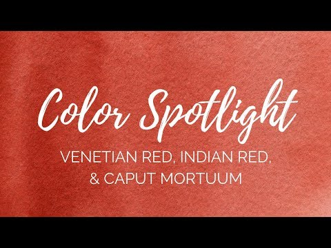 Color Spotlight Returns – Venetian Red, Indian Red & Caput Mortuum (PR101)