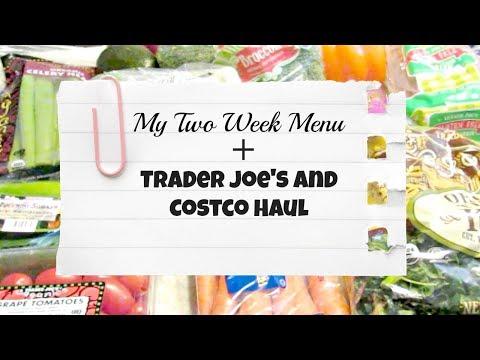 My Two Week Menu + Trader Joe's , Meijer & Costco Haul