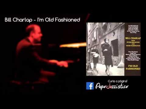 Bill Charlap - I'm Old Fashioned (2010) - (Full Álbum)
