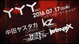 YYY Vol.1 2016/7/17(SUN) at STUDIO COAST DJ : 中田ヤスタカ(CAPSULE)...
