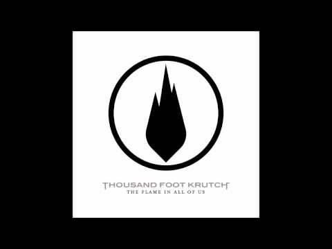 Thousand Foot Krutch - The Flame In All Of Us (full album)