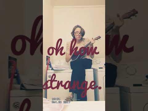 How Strange- Whitney Devine (An original song)