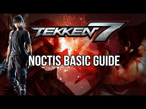Noctis Basic Guide - TEKKEN 7 (Basic To Pro)