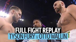 Heavyweight war! Tyson Fury v Otto Wallin full fight replay