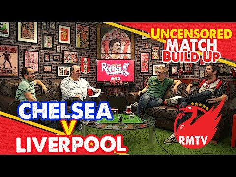 Chelsea v Liverpool | Uncensored Match Build Up Show