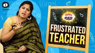 Frustrated Woman As Frustrated Teacher | Telugu Webseries | Latest Comedy Videos 2020 | Khelpedia