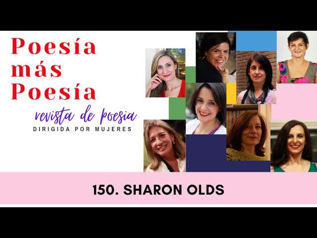 150 POESÍA MÁS POESÍA: SHARON OLDS