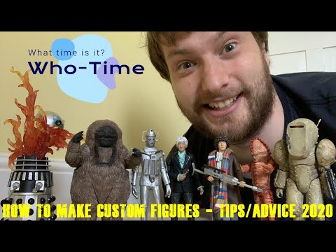 Doctor Who – How To Make Custom Figures & Build Your Collection – Tips & Advice 2020