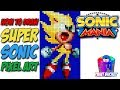 How to Draw Super Sonic the Hedgehog - Sonic Mania Pixel Art Drawing Tutorial