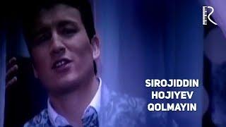 Baixar Sirojiddin Hojiyev - Qolmayin   Сирожиддин Хожиев - Колмайин