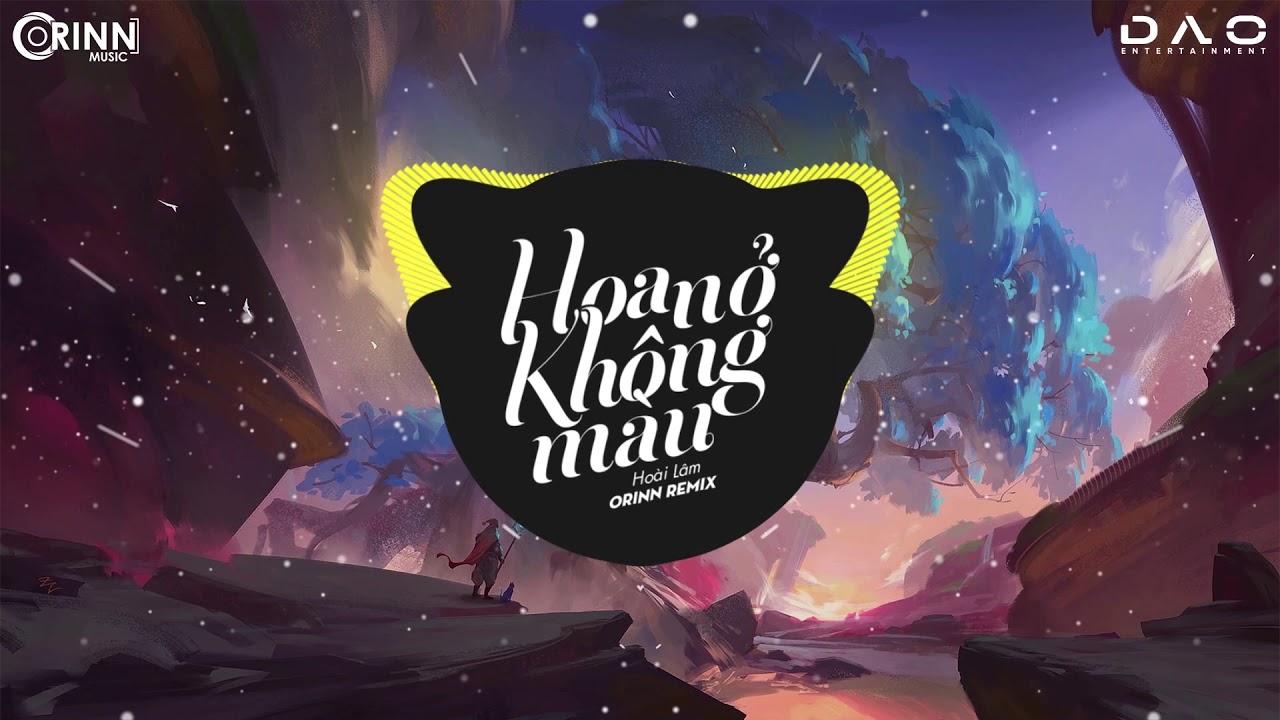 Hoa Nở Không Màu (Orinn Remix) - Hoài Lâm | Nhạc Trẻ Remix Căng Cực Gây Nghiện Hay Nhất 2020