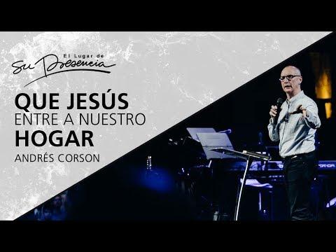 Que Jesús entre a nuestro hogar - Andrés Corson - 24 Junio 2012