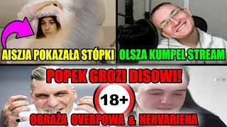 POPEK GROZI DISOWI I OBRAŻA OVERPOWA&NERVARIENA/STÓPKI ASI/OLSZA STREAM