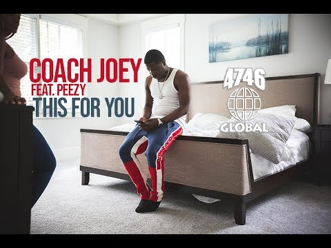 Coach Joey feat. Peezy - This For You (Official Music Video)