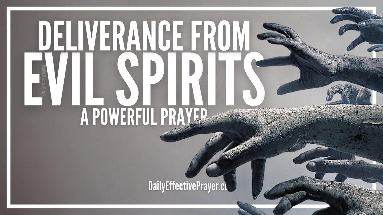 Prayer For Deliverance From Evil Spirit Prayer For Evil