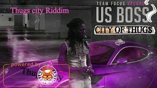 Us Boss - City Of Thugs [Thugs City Riddim ] May 2018