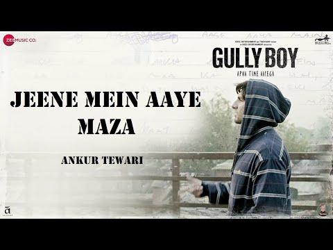 Jeene Mein Aaye Maza | Ranveer Singh | Ankur Tewari Mp3