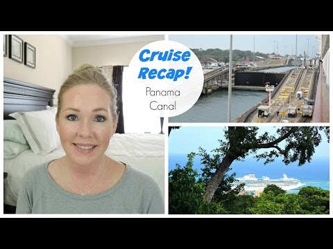Cruise Review/Recap | Panama Canal | Coral Princess