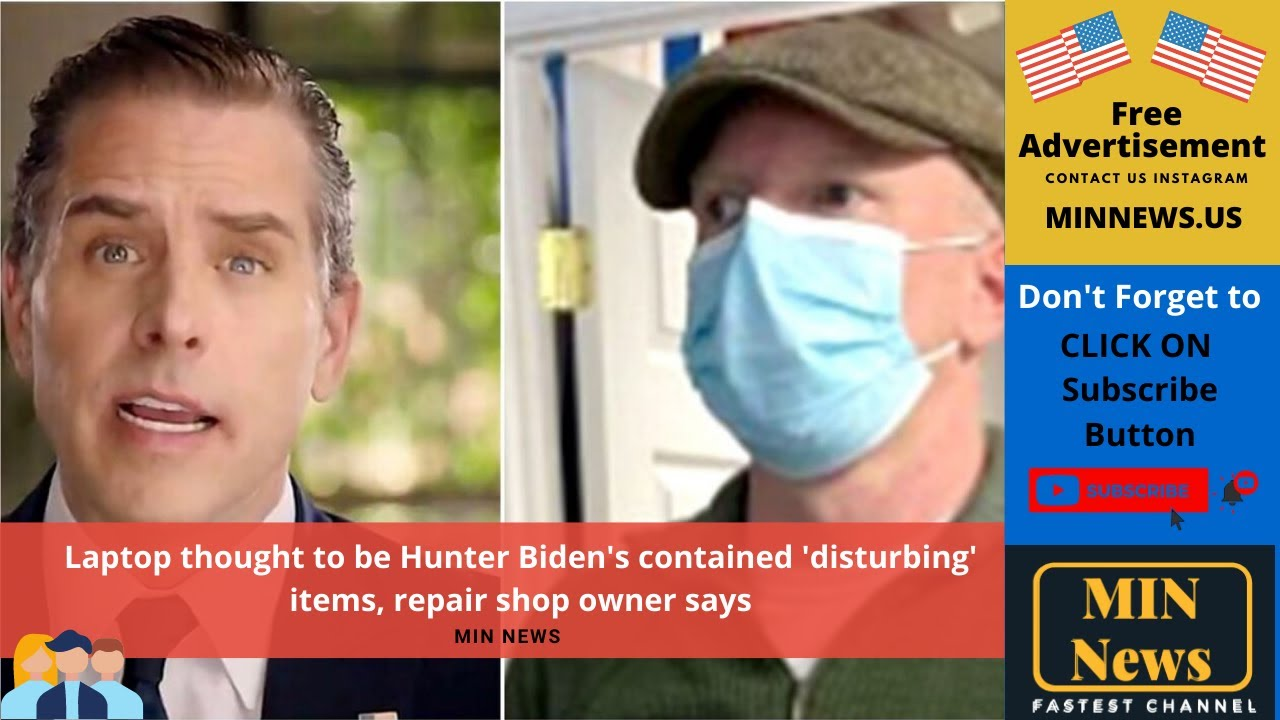 Laptop thought to be Hunter Biden's contained 'disturbing' items ...
