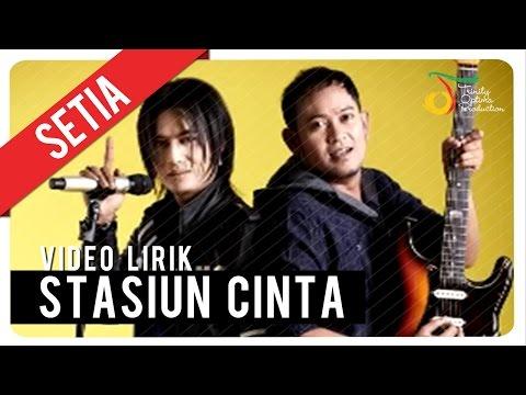SETIA - STASIUN CINTA | Video Lirik