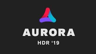Jak zrobić dobry HDR? Aurora HDR 19