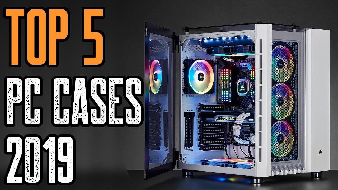 TOP 5: NEW PC Cases 2019 | Best PC Case 2019!