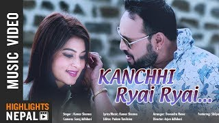 Kanchhi Ryai Ryai - Kumar Sharma Ft. Shilpa Pokharel | New Nepali Music Video 2018/2075