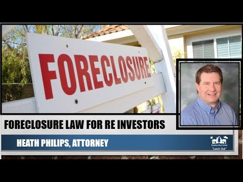 The In's and Outs Foreclosure Law For RE Investors! With - Heath Philips