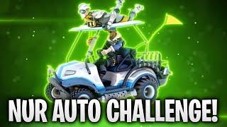 NUR AUTO CHALLENGE! 🚗 | Fortnite: Battle Royale