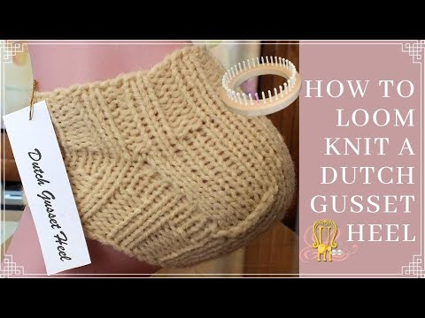 How To Loom Knit A Dutch Square Flapgusset Heel Youtube