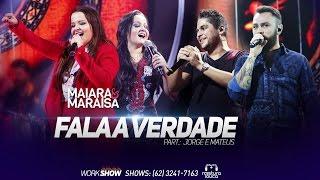 Maiara & Maraísa - Fala a Verdade (part. Jorge & Mateus)  [Ao Vivo em Goiânia]