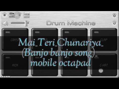 Mai Teri Chunariya Remix Mobile Octapad.