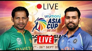 🔴 Watch Live Match Pakistan Vs India Asia Cup 2018 | Live Streaming