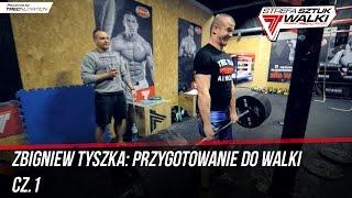 Zbigniew Tyszka: Przygotowania do walki pod okiem Adriana Hoffmana odc.01
