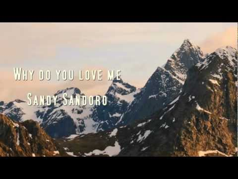 Sandy Sandoro - Why Do You Love Me