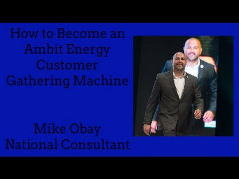 Ambit Energy - Become a Customer Gathering Machine - Michael Obay