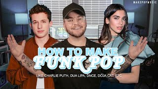 How To Make Funk / Disco Pop (Charlie Puth, Dua Lipa, DNCE, Doja Cat) | Make Pop Music