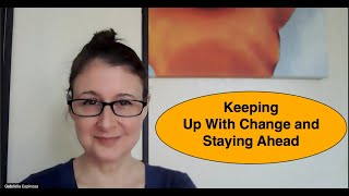 Keeping Up with Change and Staying Ahead