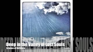 Deep in the valley of lost souls by SCIENCE OF DEFIANCE