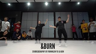 &Burn  - Choreography by Franklin Yu & Kun