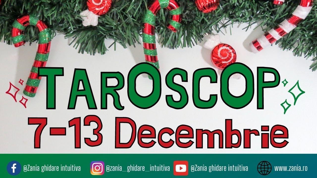 TAROSCOP 7-13 Decembrie   Tarot toate zodiile   Ghidare intuitivă săptămânală
